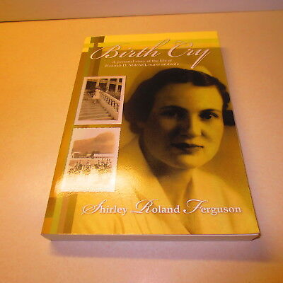 Birth Cry a Personal Story of the Life of Hannah Mitchell signed Shirley Ferguso (Story Of Hannah)