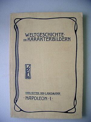 Weltgeschichte in Karakterbildern neueste Zeit Napoleon I Vollendung Revolution