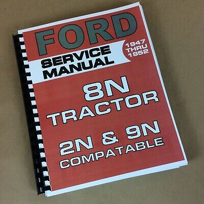 Ford 8n Tractor Service Shop Repair Overhaul Manual 2n 9n Compatible 350 Page