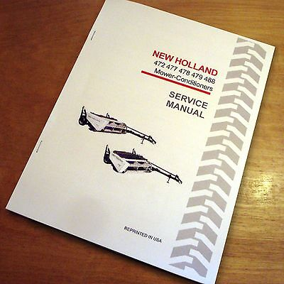 New Holland 472 477 478 479 488 Mower Conditioner Haybine Service Repair Manual