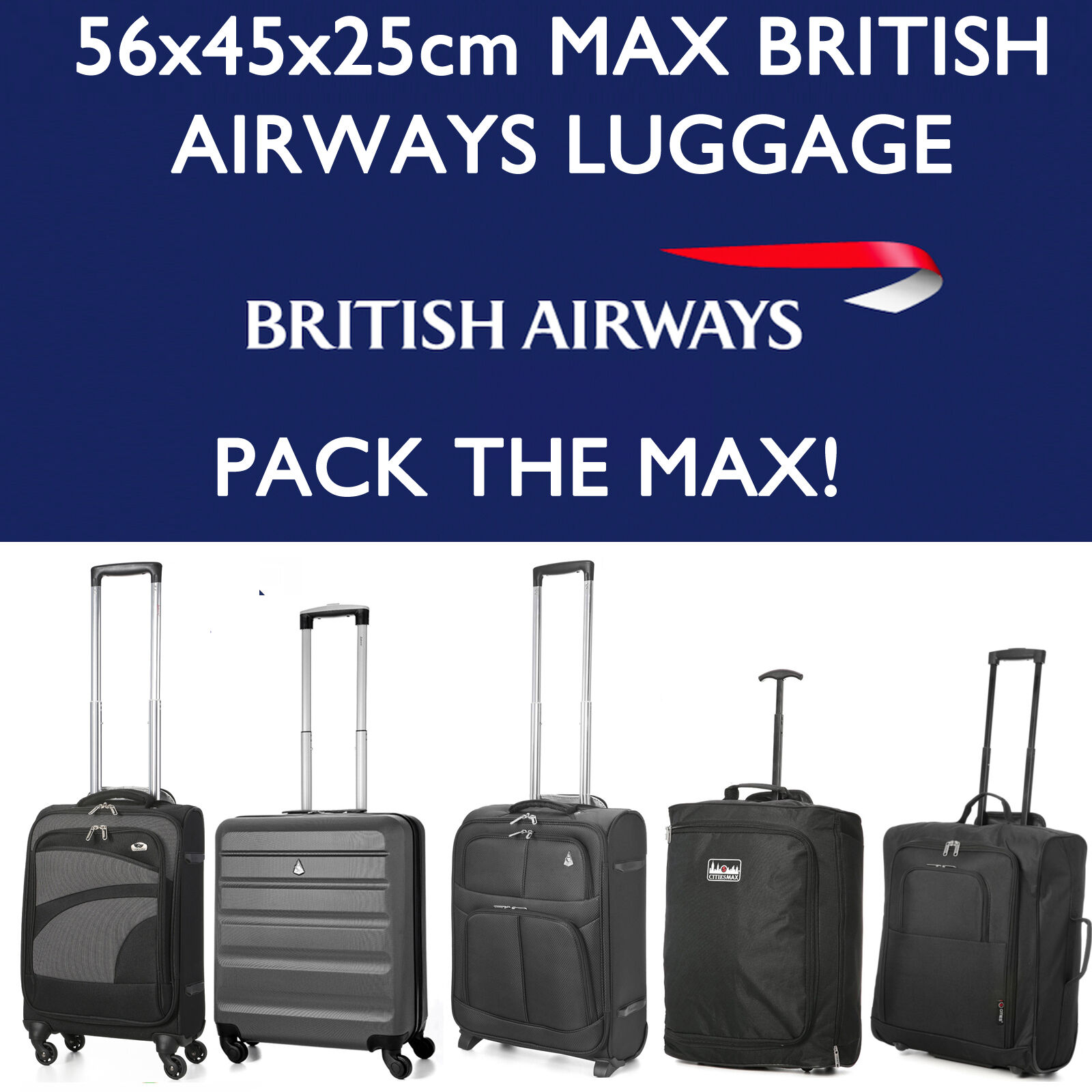 BRITISH AIRWAYS 56x45x25 MAX LARGE CABIN HAND CARRY LUGGAGE ...