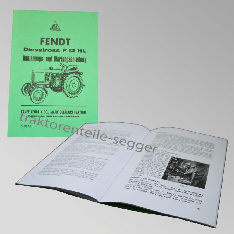 Fendt Betriebs- und Wartungsanleitung Dieselross F 12 HL Traktor  500018 Foto 1