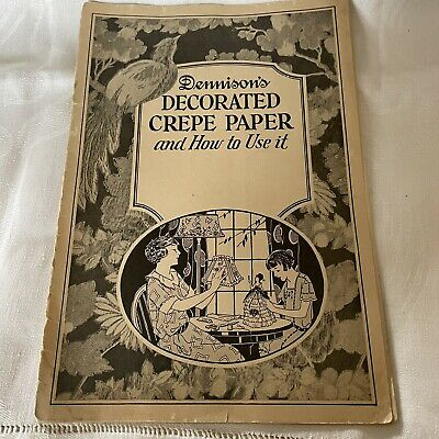 1920s Dennison's Decorated Crepe Paper & How To Use It Booklet With Pattern Card