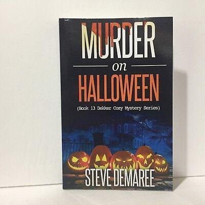 Murder on Halloween 13 Dekker Cozy Mystery Series Steve Demaree Signed Free Ship - Halloween Murder Mysteries