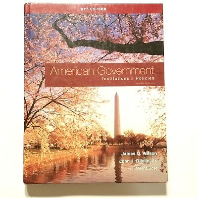 American Government Institutions and Policies AP 12th Edition by James Q Wilson (American Government Institutions And Policies 12th Edition)