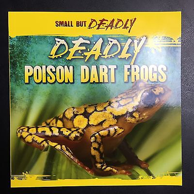 Deadly Poison Dart Frogs (Small But Deadly Deadly Poison Dart Frogs - by Lincoln James -)