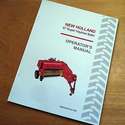 New Holland 67 Super Hayliner Baler Operators Owners Manual Book Nh