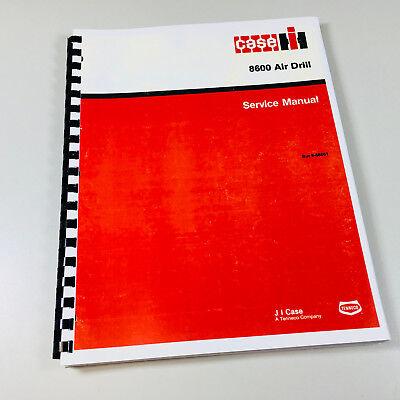 Case International Repair Manual - CASE INTERNATIONAL 8600 AIR DRILL TECHNICAL SERVICE REPAIR SHOP MANUAL PLANTER