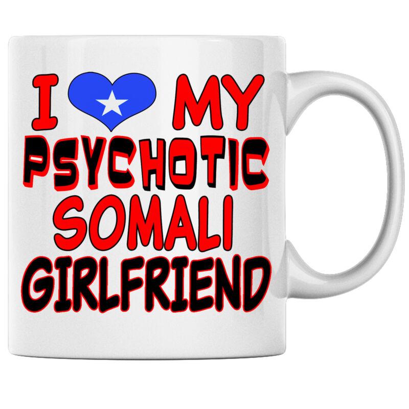 I Love My Psychotic Somali Girlfriend Somali Coffee mug Somalia Heritage Pride
