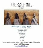 The Old Mill Winter Workshops