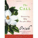 The Call: Discovering Why You Are Here by Oriah
