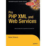 Pro PHP XML and Web Services (Robert Richards)