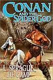 Conan and the Spider God by L. Sprague Decamp (2002, Hardcover) Tor 1st Edition