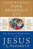 The Infancy Narratives Jesus Of Nazareth Volume 3: By Pope Benedict Xvi