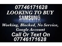 Wanted Samsung Working OR Signal Problem CASH PAID NOW