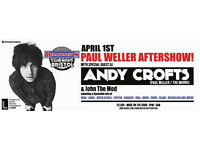 PAUL WELLER AFTER SHOW with ANDY CROFTS DJ SET
