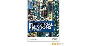 Industrial Relations in Canada: Edition 4 Fiona McQuarrie