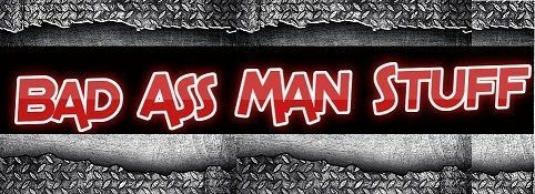 Bad Ass Man Stuff