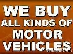 WANTED ...ANY CARS VANS 4X4S ...ANYTHING CONSIDERED