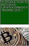 Introduction to Bitcoin & Cryptocurrency Trading vol. 1: US and