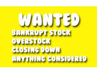 Wanted Bankrupt Merchandise, Shop Closing Stock, Over Stock, Business Closing Down