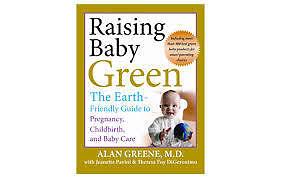 Raising Baby Green by Alan Greene, M.D. Kitchener / Waterloo Kitchener Area image 1