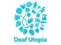 Deaf Utopia! Come Into Our World! - The Deco Theatre, Northampton