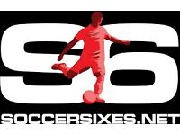 NEED SIX ASIDE FOOTBALL TEAM IN SOCCER SIXES ALL POSITION 17 TO ALL AGES