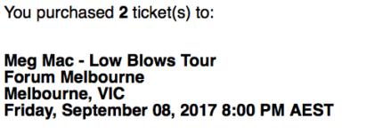 2x Meg Mac Low Blows Tour Tickets - The Forum, Melbourne, VIC