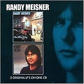 RANDY MEISNER- ONE MORE SONG/RANDY MEISNER 2 ORIGINAL LP'S ON ONE CD