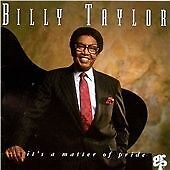 "BILLY TAYLOR - ""It's a Matter of Pride (2003)""-BRAND NEW SEALED JAZZ CD"