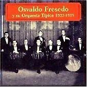 Osvaldo Fresedo - Orquesta Tipica 1922-1925 (2003)