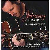Johnny Brady - I Owe It All To You - CD - Free Post UK