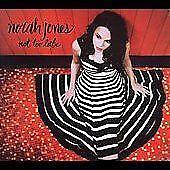 Norah Jones not Too Late