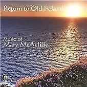 RETURN TO OLD IRELAND: MUSIC OF MARY MCAULIFFE NEW CD
