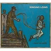The Singing Loins - ...Here on Earth (2012)