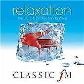 Classic FM Relaxation The Ultimate Piano Chillout Album CD - Woking, Surrey, United Kingdom - Classic FM Relaxation The Ultimate Piano Chillout Album CD - Woking, Surrey, United Kingdom