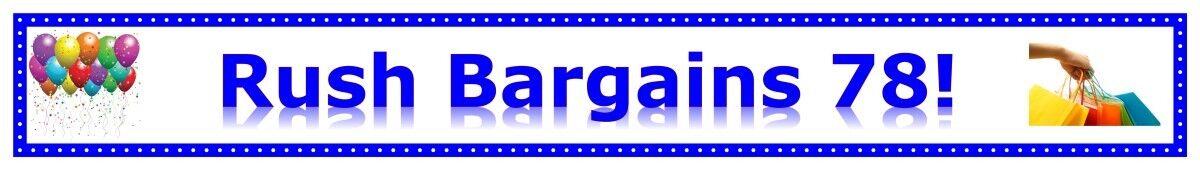Rush Bargains 78