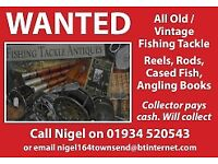 Wanted Old Fishing Tackle