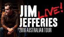 Wanted: Jim Jefferies tickets Canberra Kambah Tuggeranong Preview