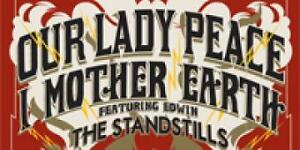 Our Lady Peace, I Mother Earth and the Standstills