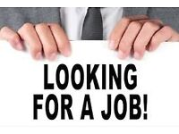 Looking for job, cash in hand job,work wanted,part time work, full time work