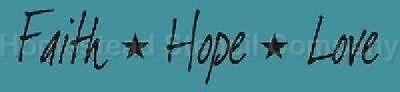~ITEM #3053 A Primitive Stencil ~ FAITH * HOPE * LOVE
