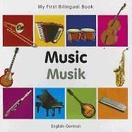 NEW My First Bilingual Book - Music: English-German by Hardcover Book (English)