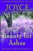 Beauty for Ashes Joyce Meyer