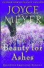 Beauty for Ashes Joyce Meyer