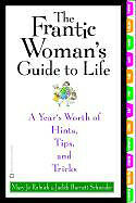 The Frantic Woman's Guide to Life By Mary Jo Rulnick