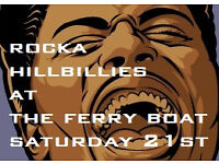 Rocka Hillbillies are Rocking the Ferry Boat Saturday 21st Jan FREE ENTRY