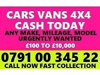 ALL CARS VANS WANTED CASH TODAY ANY CONDITION DAMAGED NON RUNNER BUY MY SCRAP SELL YOUR FAST