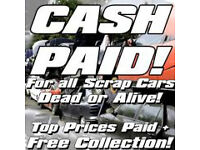 SCRAP/BUY CARS/VANS WANTED CASH PAID 24 HOUR SERVICE RELIABLE/PROMPT SERVICE